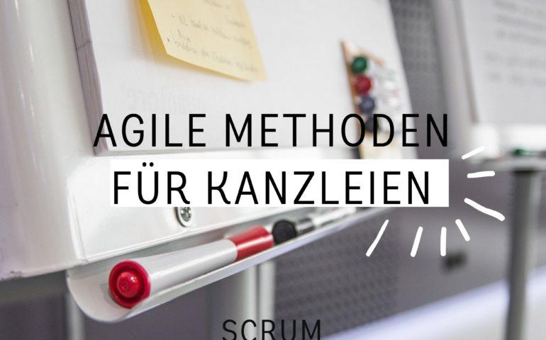 Agile Methoden Scrum für Kanzleien und Rechstabteilungen