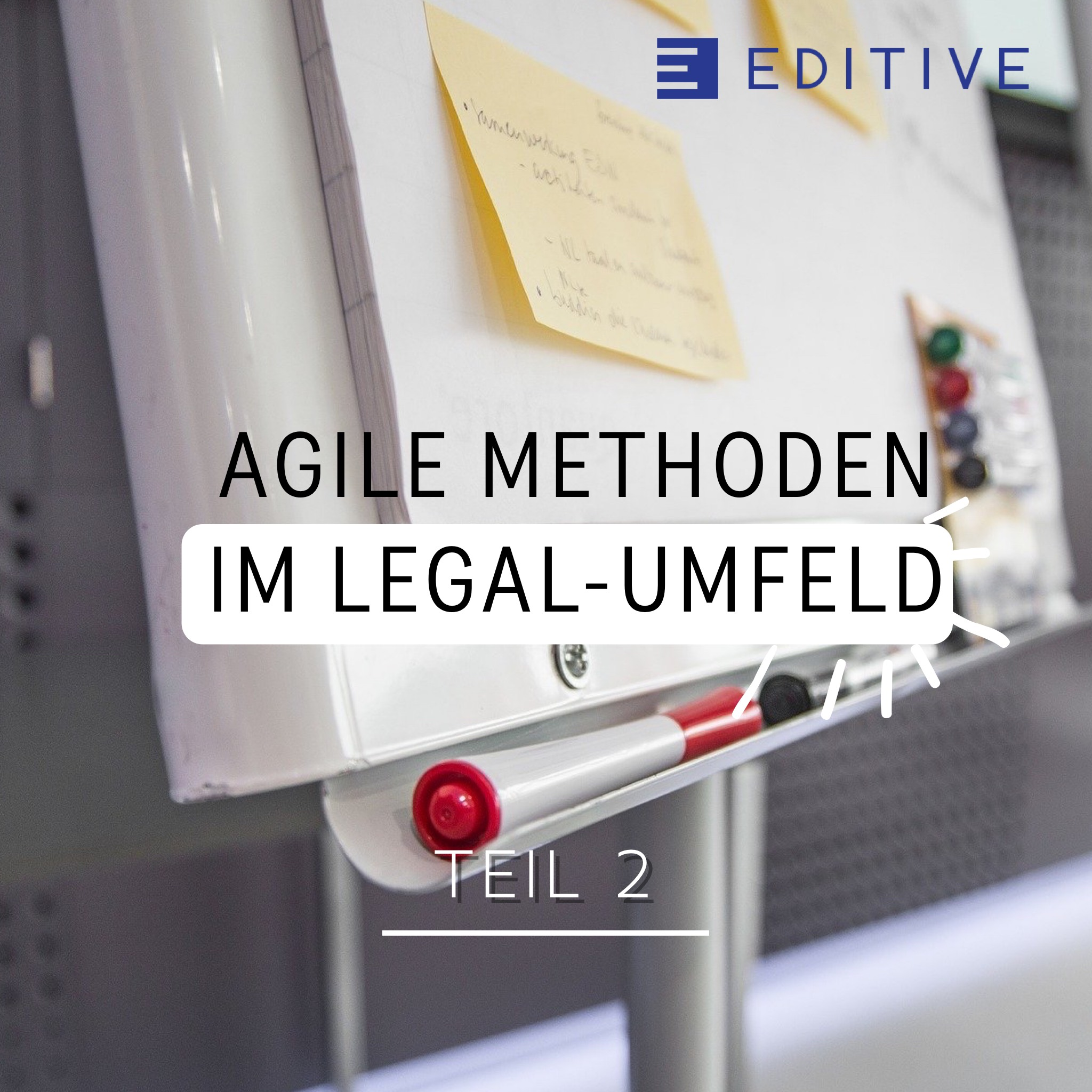 Agilität Scrum Kanban Board EDITIVE Legal Tech Umfeld Design