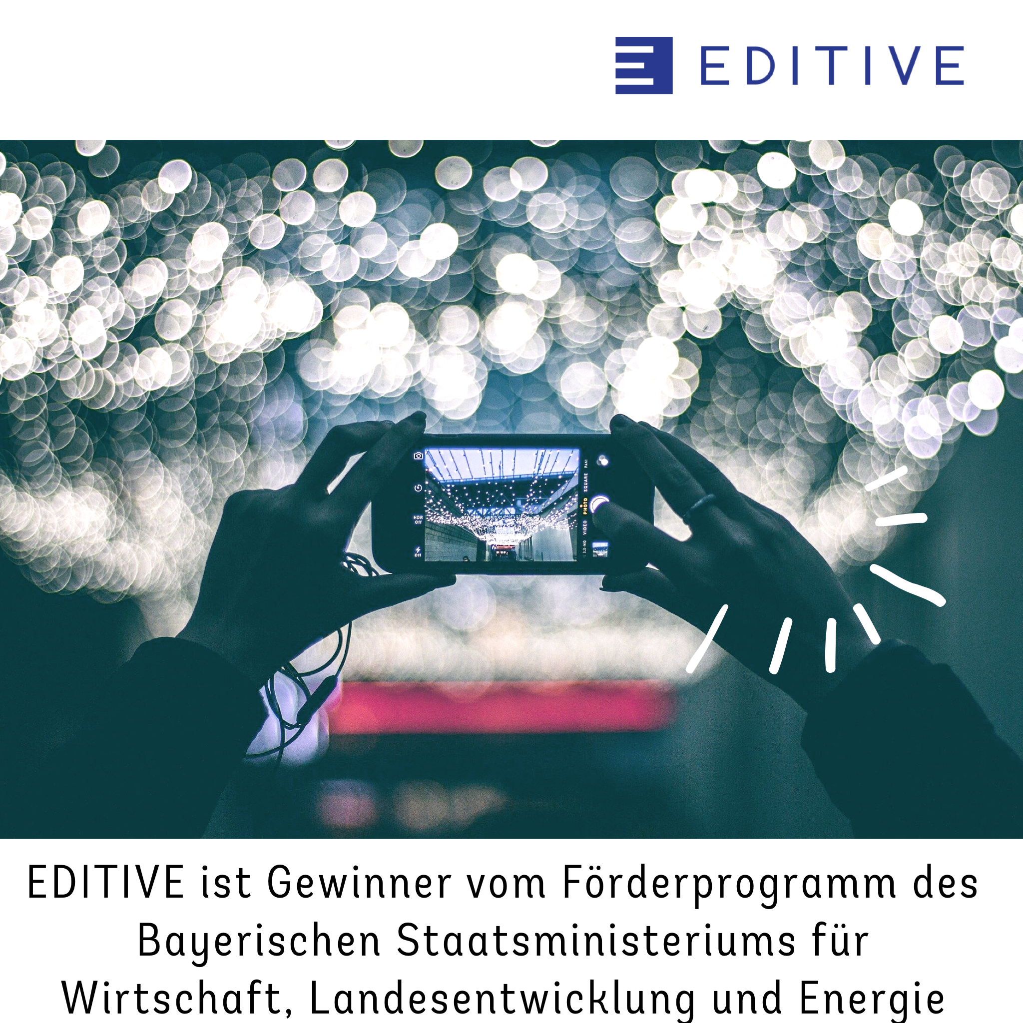 EDITIVE ist Gewinner vom Förderprogramm des Bayerischen Staatsministeriums für Wirtschaft, Landesentwicklung und Energie